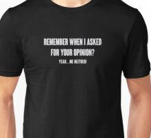 ASKED FOR YOUR OPINION FUNNY LOGO Unisex T-Shirt
