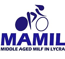 Funny Women's Cycling MAMIL Middle Aged MILF In Lycra Joke by movieshirtguy