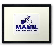 Funny Women's Cycling MAMIL Middle Aged MILF In Lycra Joke Framed Print