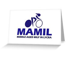 Funny Women's Cycling MAMIL Middle Aged MILF In Lycra Joke Greeting Card