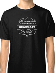BEST AND MOST TALENTED GRADUATE FUNNY LOGO Classic T-Shirt