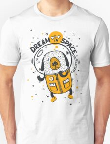 Dream in space T-Shirt