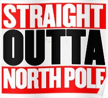 Straight Outta North Pole Poster