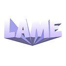 Lame by GlitterZombie