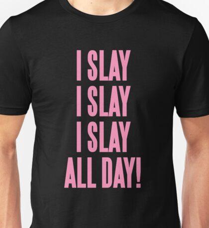 I Slay Unisex T-Shirt