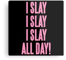 I Slay Metal Print
