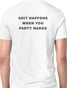 Bad Santa - Shit Happens When You Party Naked Unisex T-Shirt