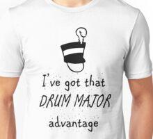 I've Got That Drum Major Advantage Unisex T-Shirt