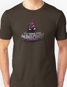 Stay behind your minions! T-Shirt