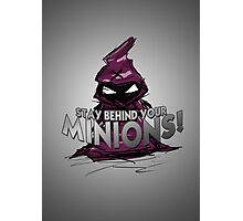 Stay behind your minions! Photographic Print