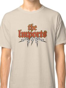 the Imports Classic T-Shirt