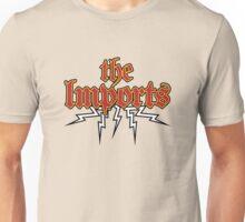 the Imports Unisex T-Shirt