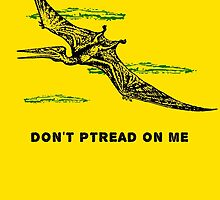 Don't Ptread on me (don't tread on me pterodactyl) by Tabner