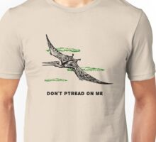 Don't Ptread on me (don't tread on me pterodactyl) Unisex T-Shirt
