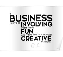 business: involving, fun, creative - richard branson Poster