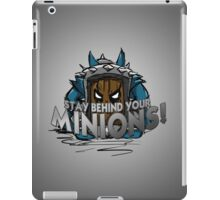 Stay behind your minions! (Blue Edition) iPad Case/Skin