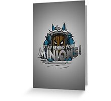 Stay behind your minions! (Blue Edition) Greeting Card