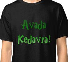Avada Kedavra! Classic T-Shirt