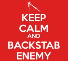 Keep Calm Backstab by Shinobee