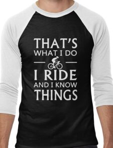 That's What I Do I Ride And I Know Things Men's Baseball ¾ T-Shirt