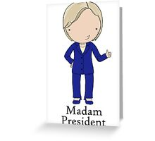Madam President Greeting Card