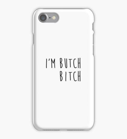 i'm butch, bitch iPhone Case/Skin