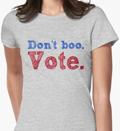 Don't boo. Vote.  Womens Fitted T-Shirt