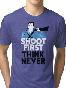 Shoot First, Think Never Tri-blend T-Shirt