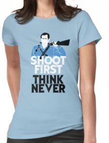 Shoot First, Think Never Womens Fitted T-Shirt