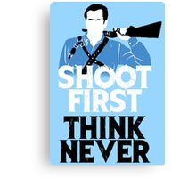 Shoot First, Think Never Canvas Print