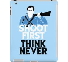 Shoot First, Think Never iPad Case/Skin