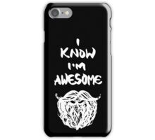 I Know I'm Awesome - White Edition iPhone Case/Skin