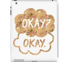 OKAY? OKAY THE FAULT IN OUR STARS SHIRT PULLOVER SWEATSHIRT HOODIE MALE FEMALE iPad Case/Skin