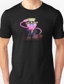 I want mew! T-Shirt