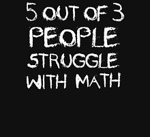 Five out of Four People Struggle With Math Unisex T-Shirt