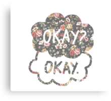 OKAY? OKAY THE FAULT IN OUR STARS SHIRT PULLOVER SWEATSHIRT HOODIE MALE FEMALE Canvas Print