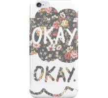 OKAY? OKAY THE FAULT IN OUR STARS SHIRT PULLOVER SWEATSHIRT HOODIE MALE FEMALE iPhone Case/Skin