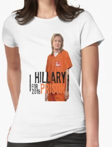 Funny Hillary For Prison '16 Democrat OITNB Orange Is The New Black Netflix Anti Hillary Clinton Piper Chapman Donald Trump Bernie Sanders Womens Fitted T-Shirt