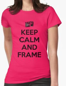 Keep calm and frame Womens Fitted T-Shirt