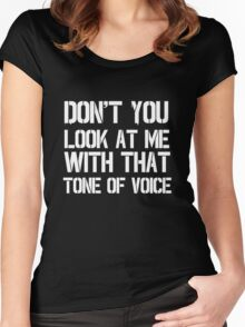 Dont you look at me with that tone of voice - Only fools and horses Women's Fitted Scoop T-Shirt