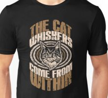 The Cat Whiskers Come From Within | Crazy Cat Lady Unisex T-Shirt