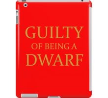 Guilty of Being a Dwarf iPad Case/Skin