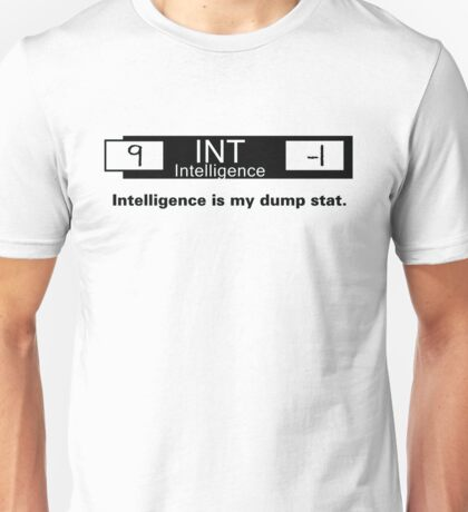 My Dump Stat - Intelligence Unisex T-Shirt