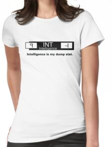 My Dump Stat - Intelligence Womens Fitted T-Shirt