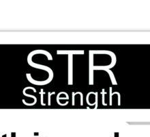My Dump Stat - Strength Sticker