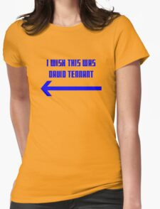 I Wish This Was David Tennant Womens Fitted T-Shirt