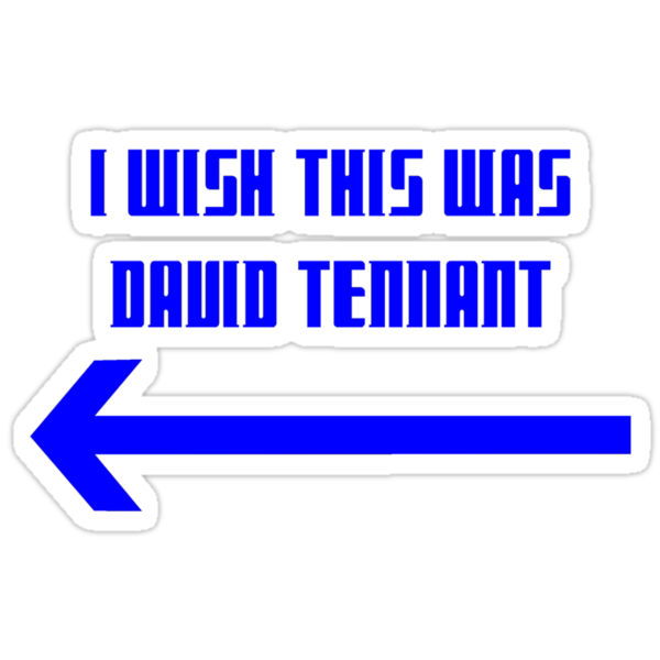 I Wish This Was David Tennant by NevermoreShirts