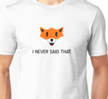 What the Fox Didn't Say Unisex T-Shirt