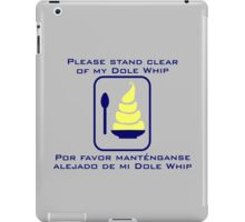 Stand Clear of My Dole Whip iPad Case/Skin
