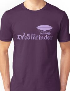I Miss Dreamfinder T-Shirt